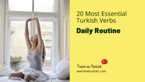 20 Most Essential Turkish Verbs Daily Routine