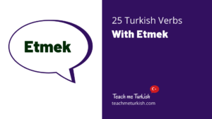 "25 Turkish Verbs With ""Etmek"""